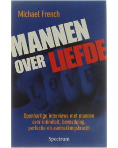 Mannen over liefde [Paperback] Michael French [2007] 9789027445810