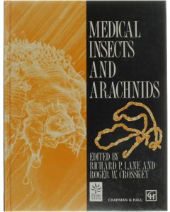 Medical Insects and Arachnids [Hardcover] Edited by Richard P.Lane and Roger W. Crosskey [1996] 9780412400001