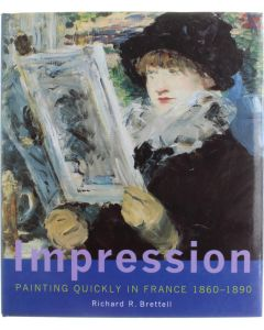 Impression - Painting Quickly in France 1860 - 1890 [Hardcover] Richard R. Brettell [2000] 9780300084467