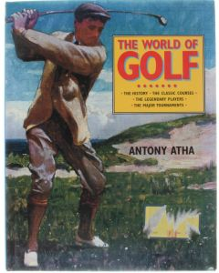 The World of Golf [Hardcover] Anthony Atha [1997] 9781860352270