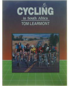 Cycling in South Africa - an introduction tot the world of the bicycle [Paperback] Tom Learmont [1990] 9780620142458