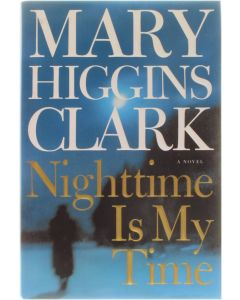 Nighttime is My Time [Hardcover] Mary Higgins Clark [2004] 9780743206075