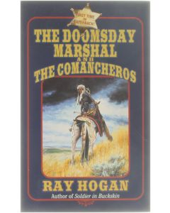 The Doomsday Marshal and the Comancheros [Paperback] Ray Hogan [2001] 9780843948240