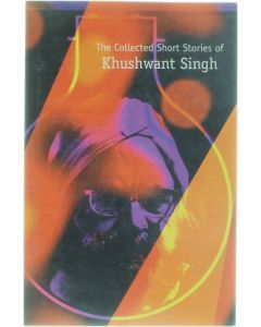 The Collected Short Stories [Paperback] Khushwant Singh [2001] 9788175300446