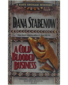 a cold-blooded business- A Kate Shugak Mystery [Paperback] Dana Stabenow [1995] 9780425158494