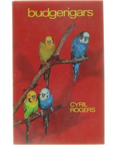 Budgerigars [Hardcover] Cyril Rogers [1975] 9780707105338