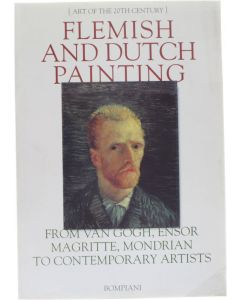Flemish and Dutch Painting - From Van Gogh, Ensor, Magritte, Mondriaan to Contemporary Artists [Paperback] Rudy Fuchs; Jan Hoet [1997] 9788845231056