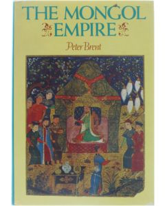 The Mongol Empire [Hardcover] Peter Brent 9780297771371