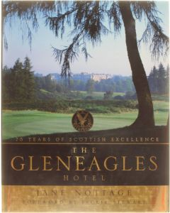 75 Years of Scottish Excellence - The Gleneagles Hotel [Hardcover] Jane Nottage [1999] 9780004140612