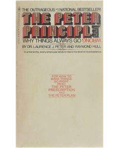 The Peter Principle - Why things always go wrong [Paperback] Laurence J. Peter; Raymond Hull [1969] 9780553125337