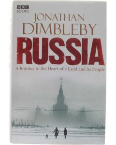 Russia - A Journey tot the Heart of a Land and its People [Hardcover] Jonathan Deimbleby [2008] 9780563539124
