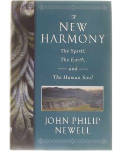 A New Harmony - the spirit, the earth, and the human soul [Hardcover] J. Philip Newell [2011] 9780470554678