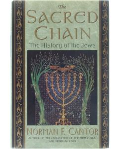 The Sacred Chain: The History of the Jews - the history of the Jews [Hardcover] Norman F. Cantor [1994] 9780060167462