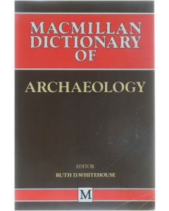 Macmillan Dictionary of Archaeology [Paperback] Ruth Whitehouse [1985] 9780333378724