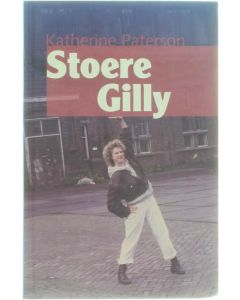 Stoere Gilly [Hardcover] Katherine Paterson [1998] 9789025107833
