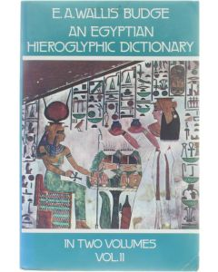 An Egyptian Hieroglyphic Dictionary: Vol. II [Paperback] Sir Ernest Alfred Thompson Wallis Budge [1978] 9780486236162