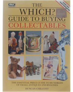 """Which?"""" Guide to Buying Collectables (""""Which?"""" Consumer Guides)"""" [Paperback] Consumers' Association; Duncan Chilcott [1991] 9780340550052"""