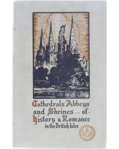 Cathedrals, abbeys and shrines of history & romance [Hardcover] London Midland and Scottish Railway Company