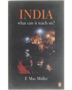 India - what can it teach us? [Paperback] F. Max Müller [2000] 9780141004372