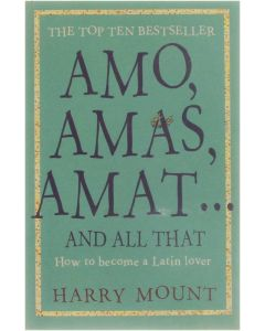 Amo, Amas, Amat ... and All That [Paperback] Harry Mount [2006] 9781906021153
