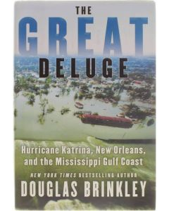 The Great Deluge, Hurricane Katrina, New Orleans, And the Mississippi Gulf Coast [Hardcover] Douglas Brinkley [2006] 9780061124235