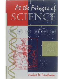At the fringes of Science [Hardcover] Michael W. Friedlander [1995] 9780813322001