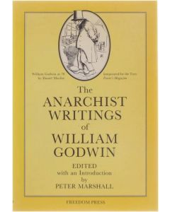 The Anarchist Writings of William Goldwin [Paperback] ed : Peter Marshall [1986] 9780900384295
