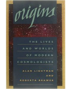 The Lives and Worlds of Modern Cosmologists [Paperback] Alan Lightman; Roberta Brawer [1992] 9780674644717