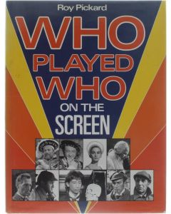 Who played who on screen [Hardcover] Roy Pickard [1988] 9780713456837