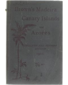 Brown's Madeira Canary Islands and Azores [Hardcover] [1922]