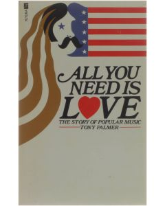 All you need is love - The story of Popular Music [Paperback] Tony Palmer [1977] 9780297772514