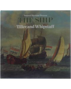 The Ship - Tiller and Whipstaff - The Development of the Sailing Ship 1400-1700 [Hardcover] Alan McGowan [1981] 9780112903130