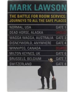 The Battle For Room Service: Journeys To All The Safe Places [Hardcover] Mark Lawson [1993] 9780330323840
