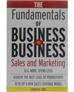 The Fundamentals of Business-to-Business Sales & Marketing - Sales and Marketing [Hardcover] Coe John [2004] 9780071408790