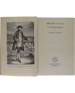 British Canals - An Illustrated History [Hardcover] Charles Hadfield [1950]