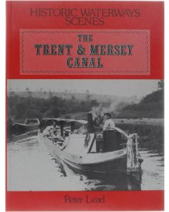 Trent and Mersey Canal (Historic waterways scenes) [Hardcover] Peter Lead [1980] 9780903485708