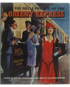 The belle epoque of the orient-express [Hardcover] Wiesenthal M. [1979] 9788474240849