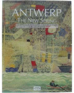 Antwerp: the new spring [Hardcover] Suykens, F. and G.De Brabander, J.F. Buyck, M. Somers, A. Bollen, A. De Vos [1991] 9789034104700