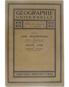 Geographie Universelle Tome VIII: Asie Occidentgale et Haute Asie [Broché] Raoul Blanchard; Fernand Grenard [1929]