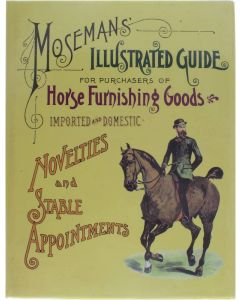 Moseman's illustrated guide for purchasers of horse furnishing goods [Hardcover] Charles F. Kauffman [1990] 9781851702817