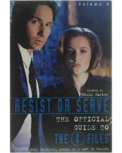 Resist or serve, the official guide to the X-files (volume 4) [Paperback] Meisler Andy [1999] 9780061073090
