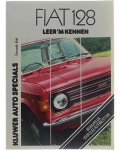 Fiat 128 [Paperback] Kenneth Ball [1976] 9789020108750