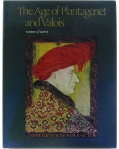 The Age of Plantagenet and Valois [Hardcover] Fowler, Kenneth [1967] 9780905746098