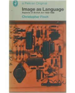 Images as Language. Aspects of Britisch Art 1950-1968 [Paperback] Christopher Finch