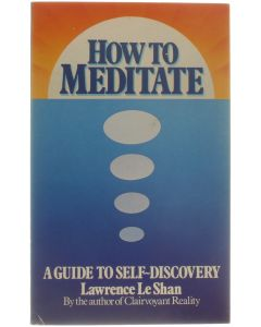 How to Meditate - a Guide to Self-Discovery [Paperback] Lawrence Le Shan [1983] 9780855001759