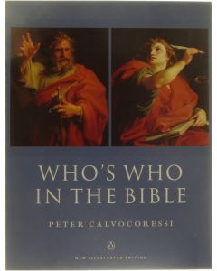 Who's Who in the Bible [Paperback] Peter Calvocoressi [1999] 9780140514261