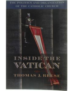 Inside the Vatican - The Politics and Organization of the Catholic Church [Paperback] Thomas S.J. Reese [1998] 9780674932616