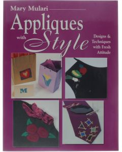 Mary Mulari Appliques With Style - Designs and Techniques with Fresh Attitude [Paperback] Mary Mulari [1998] 9780873416832