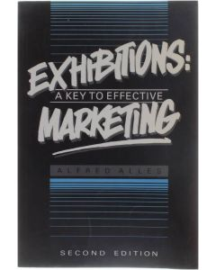 Exhibitions - A Key to Effective Marketing [Paperback] Alfred Alles [1989] 9780304316403