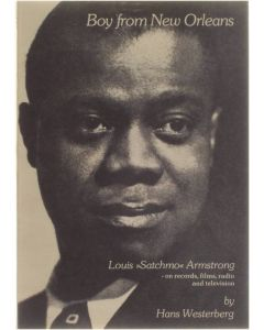 """Boy From New Orleans - Louis """"Satchmo"""" Armstrong - on records, films, radio and television [Paperback] Hans Westerberg [1981] 9788788043037"""